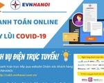 Dịch vụ điện tại Hà Nội vẫn thông suốt mùa COVID