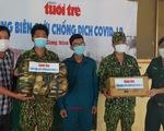 Báo Tuổi Trẻ tặng quà phòng chống dịch COVID-19 cho Biên phòng An Giang