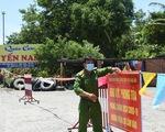 Từ 15h, toàn TP Tuy Hòa giãn cách xã hội theo chỉ thị 15 trong 15 ngày