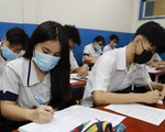 TP.HCM: Đề xuất xét nghiệm tất cả thí sinh thi và người gác thi tốt nghiệp THPT