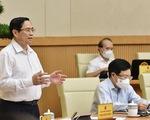 Thủ tướng Phạm Minh Chính: Chưa thay đổi 'mục tiêu kép' như đã đề ra