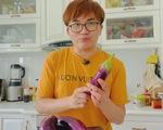 Món cà tím áp chảo xốt tương và cách để cà tím lâu không hư của MC Đại Nghĩa