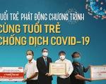 Tuổi Trẻ phát động chương trình 'Cùng Tuổi Trẻ chống dịch COVID-19'