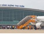 Thanh Hóa đề nghị dừng tất cả chuyến bay chở khách đi và đến sân bay Thọ Xuân
