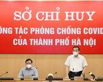 Hà Nội: địa phương nguy cơ cao có thể áp dụng các biện pháp mạnh hơn chỉ thị 17