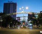 Phố phường Đà Nẵng vắng lặng trong đêm đầu giãn cách
