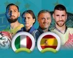 So sánh sức mạnh của Ý và Tây Ban Nha ở bán kết Euro 2020