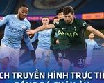 Lịch trực tiếp bóng đá châu Âu 15-8: Tottenham gặp Man City, Barca ra quân