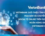 Dễ dàng mua, bán và chuyển ngoại tệ online với VietinBank eFAST