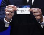 Man City và PSG cùng vào bảng đấu
