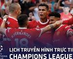 Lịch trực tiếp Champions League 15-9: Manchester United thi đấu, tâm điểm Barca - Bayern