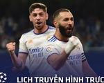 Lịch trực tiếp Champions League 16-9: