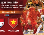 Lịch trực tiếp futsal Việt Nam - Panama ở World Cup 2021