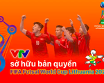 VTV sở hữu bản quyền FIFA Futsal World Cup Lithuania 2021