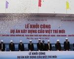 Khởi công xây cầu Việt Trì mới vượt sông Lô