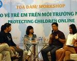 Cách nào để bảo vệ trẻ em trên môi trường mạng?
