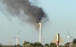 Tuôcbin điện gió đầu tiên bị cháy ở Việt Nam, thiệt hại lớn thế nào?