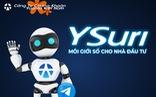 Thêm kênh hỗ trợ mua bán chứng khoán hiệu quả: Hỏi 'trợ lý ảo' YSuri