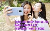 Trào lưu chụp ảnh selfie bằng camera kép trên điện thoại di động