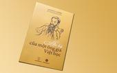 Đọc Hồi ký của một ông già Việt học để hiểu L. Cadiere