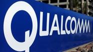 Qualcomm ký các thỏa thuận trị giá 12 tỉ USD tại Trung Quốc