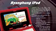 Triều Tiên quảng cáo iPad 'tự sản xuất'