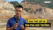 Tin nóng 24G: Khai thác đất đá tàn phá môi trường