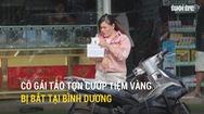Cô gái táo tợn cướp tiệm vàng bị bắt tại Bình Dương