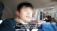 Tin nóng 24h: Lời kể của học sinh trong vụ hiệu trưởng bị tố cưỡng dâm