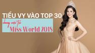 Giải trí 24h ngày 4-12: Tiểu Vy vào Top 30 chung cuộc tại Miss World 2018