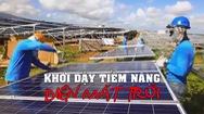 Tin nóng 24G ngày 7-12: Khơi dậy tiềm năng điện mặt trời