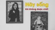 Nhà biên kịch Thanh Hương và đường trở về từ cõi chết sau tiếng gọi của con