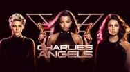 """Charlie's Angels - Sự trở lại ngọt ngào của các """"đả nữ"""" thiên thần"""