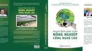"""Ra mắt sách """"Hoạch định phát triển nông nghiệp công nghệ cao"""""""