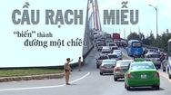 Tin nóng 24h: Cầu Rạch Miễu biến thành đường một chiều vào sáng mùng 2 tết