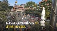 Tấp nập người đến chùa lễ Phật du xuân