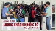 Tin nóng 24h: Dự báo ngày mai có cả trăm ngàn người đổ về TP.HCM