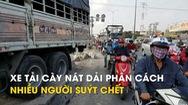 Xe tải cày nát hàng chục mét dải phân cách, nhiều người suýt chết