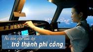 Tin nóng 24h: Nữ diễn viên xinh đẹp trở thành phi công