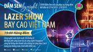 Biểu diễn Laser Show trên màn hình nước 3D khổng lồ dịp 30-4