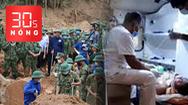 Bản tin 30s Nóng: Trộm đạp 'hiệp sĩ' té ngã, chết não; Sạt lở 30 người mất tích, đã tìm được 13 thi thể