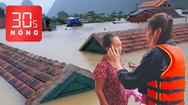 Bản tin 30s Nóng: Huy động tiền cứu trợ có vi phạm luật? Nói rõ vụ xôn xao chia lương khô cứu trợ