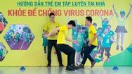 """Bài 20: 'Khỏe để chống virus Corona"""" với các bài tập tăng cường sức nhanh"""