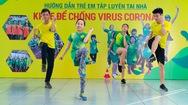 """Bài 28: 'Khỏe để chống virus Corona"""" với bài tập phối hợp toàn cơ thể"""