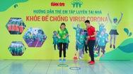 Bài 16: 'Khỏe để chống virus Corona' với bài tập tăng cường sức nhanh