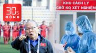 Bản tin 30s Nóng: Lý giải về ca nghi nhiễm COVID-19 người Indonesia; Ông Park nói gì về U22 VN?