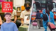 Bản tin 30s Nóng: Hồ Văn Cường 'ra riêng', nhận cát sê 5 năm đi hát; Thí điểm xe khách liên tỉnh từ 13-10