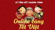 Online cùng Tết Việt 2021: Những tâm tình đặc biệt trong một mùa Tết khác biệt