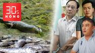 Bản tin 30s Nóng: GĐ Bệnh viện Cai Lậy liên quan đến vụ giết người; Cả ngàn tấn cá chết vì tảo độc nở hoa