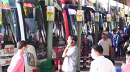 Video: Bến xe Miền Đông nói gì về phản ánh 'xe từ bến vẫn đi các tỉnh có dịch'?